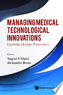 Managing Medical Technological Innovations  Exploring Multiple Perspectives