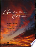 """Atmosphere, Weather, and Climate"" by Roger Graham Barry, Richard J. Chorley"