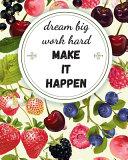 Dream Big Work Hard Make It Happen