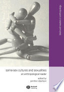 Same-Sex Cultures and Sexualities  : An Anthropological Reader
