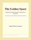 The Golden Snare (Webster's Portuguese Thesaurus Edition)