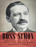 Boss Simon: Joseph Simon: The First Jewish Republican Senator Pdf/ePub eBook