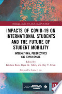 Impacts of COVID 19 on International Students and the Future of Student Mobility
