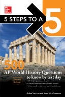 5 Steps to a 5: 500 AP World History Questions to Know by Test Day, Second Edition