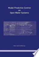 Model Predictive Control on Open Water Systems