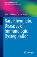 Rare Rheumatic Diseases of Immunologic Dysregulation