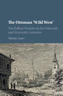 The Ottoman Wild West
