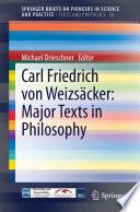 Carl Friedrich Von Weizs Cker Major Texts In Philosophy