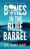 Bones in the Blue Barrel