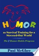 Humor as Survival Training for a Stressed Out World