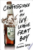 Confessions of an Ivy League Frat Boy Book PDF