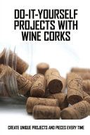 Do It Yourself Projects With Wine Corks