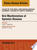 Oral Manifestations of Systemic Diseases  An Issue of Atlas of the Oral   Maxillofacial Surgery Clinics Book