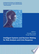 Intelligent Systems And Decision Making For Risk Analysis And Crisis Response