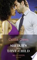 Sheikh's Secret Love-Child (Mills & Boon Modern) (Bound to the Desert King, Book 4)