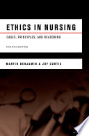 """Ethics in Nursing: Cases, Principles, and Reasoning"" by Martin Benjamin, Joy Curtis"