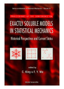 Exactly Soluble Models In Statistical Mechanics - Historical Perspectives And Current Status