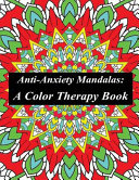 Anti Anxiety Mandalas  Color Therapy
