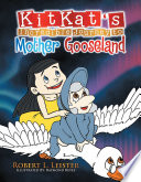 Kitkat S Incredible Journey To Mother Gooseland Book PDF