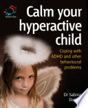 Calm your hyperactive child Book