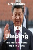 LIFE HISTORY   Xi Jinping