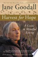 """Harvest for Hope: A Guide to Mindful Eating"" by Jane Goodall, Gary McAvoy, Gail Hudson"