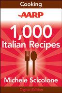 AARP 1,000 Italian Recipes