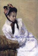 Mary Cassatt: A Life