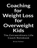 Coaching For Weight Loss For Overweight Kids