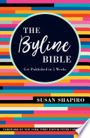 """The Byline Bible: Get Published in Five Weeks"" by Susan Shapiro, Peter Catapano"