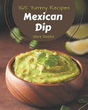 365 Yummy Mexican Dip Recipes