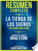 Resumen Completo La Tienda De Los Sue Os The Everything Store Basado En El Libro De Brad Stone