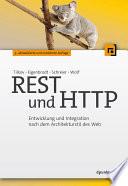 REST und HTTP  : Entwicklung und Integration nach dem Architekturstil des Web