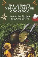 The Ultimate Vegan Barbecue Cookbook