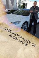The Biography of Elon Musk