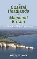 The Coastal Headlands of Mainland Britain