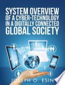 System Overview of Cyber Technology in a Digitally Connected Global Society