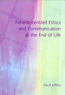 Patient centred Ethics and Communication at the End of Life