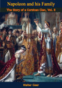 Pdf Napoleon and his Family: The Story of a Corsican Clan Telecharger