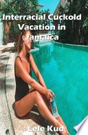 Interracial Cuckold Vacation In Jamaica