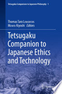 Tetsugaku Companion to Japanese Ethics and Technology Book