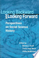 Looking Backward and Looking Forward  : Perspectives on Social Science History