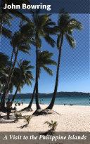 A Visit to the Philippine Islands Pdf/ePub eBook