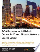SOA Patterns with BizTalk Server 2013 and Microsoft Azure