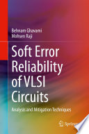 Soft Error Reliability of VLSI Circuits