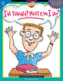 I'm Through! What Can I Do?, Gr. 3-4, eBook