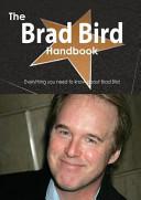 The Brad Bird Handbook   Everything You Need to Know about Brad Bird Book PDF