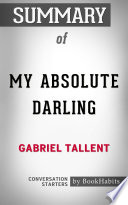 Summary of My Absolute Darling by Gabriel Tallent | Conversation Starters