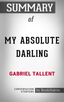 Summary of My Absolute Darling by Gabriel Tallent   Conversation Starters