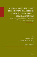 Medical Glossaries in the Hebrew Tradition  Shem Tov Ben Isaac  Sefer Almansur
